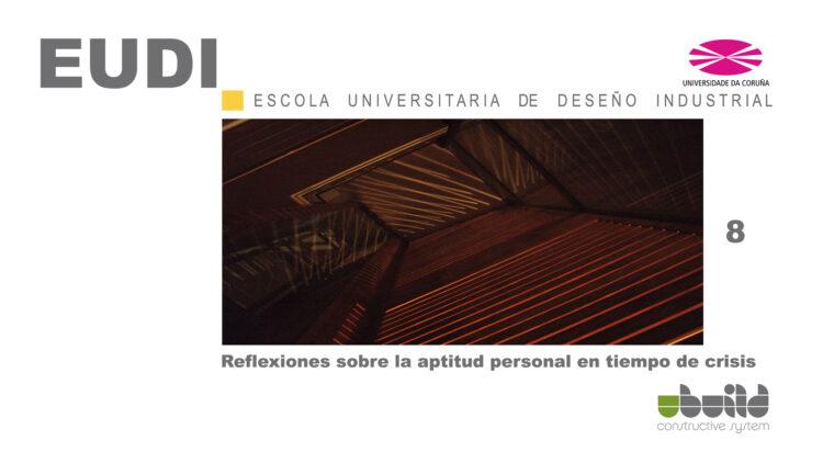 Seminario sobre Ubuild en la Escuela Universitaria de Diseño Industrial en la Universidad de La Coruña. Parte 8